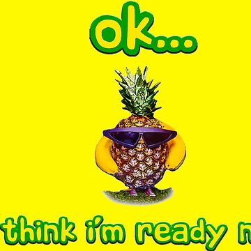 Pineapple Ready for A Good Time by ehollins1985
