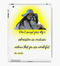 Don't accept your dog's admiration . . . iPad Case/Skin