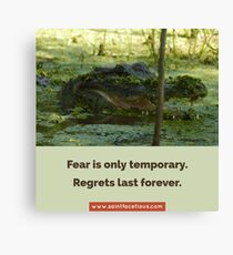 Fear is only temporary. Canvas Print