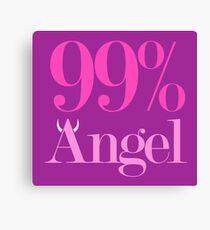 99% ANGEL   1% ... Canvas Print