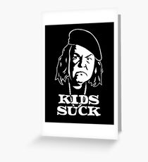 The Goonies - Ma Fratelli - Kids Suck Greeting Card