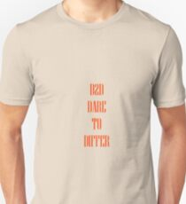 Dare To Differ Unisex T-Shirt