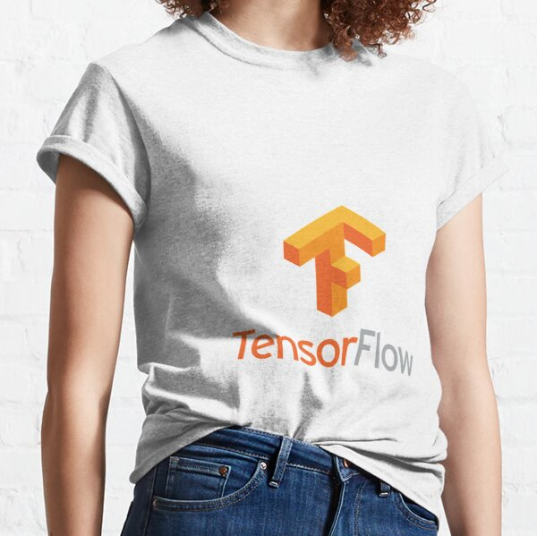 Tensorflow -- software library Classic T-Shirt