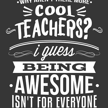 Back To School Awesome Humorous Teacher T shirt by WelderSurgeon