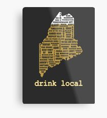Drink Local (ME) Metal Print