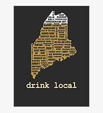 Drink Local (ME) Photographic Print
