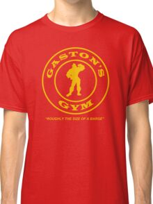 Gaston's Gym - Roughly the Size of a Barge Classic T-Shirt