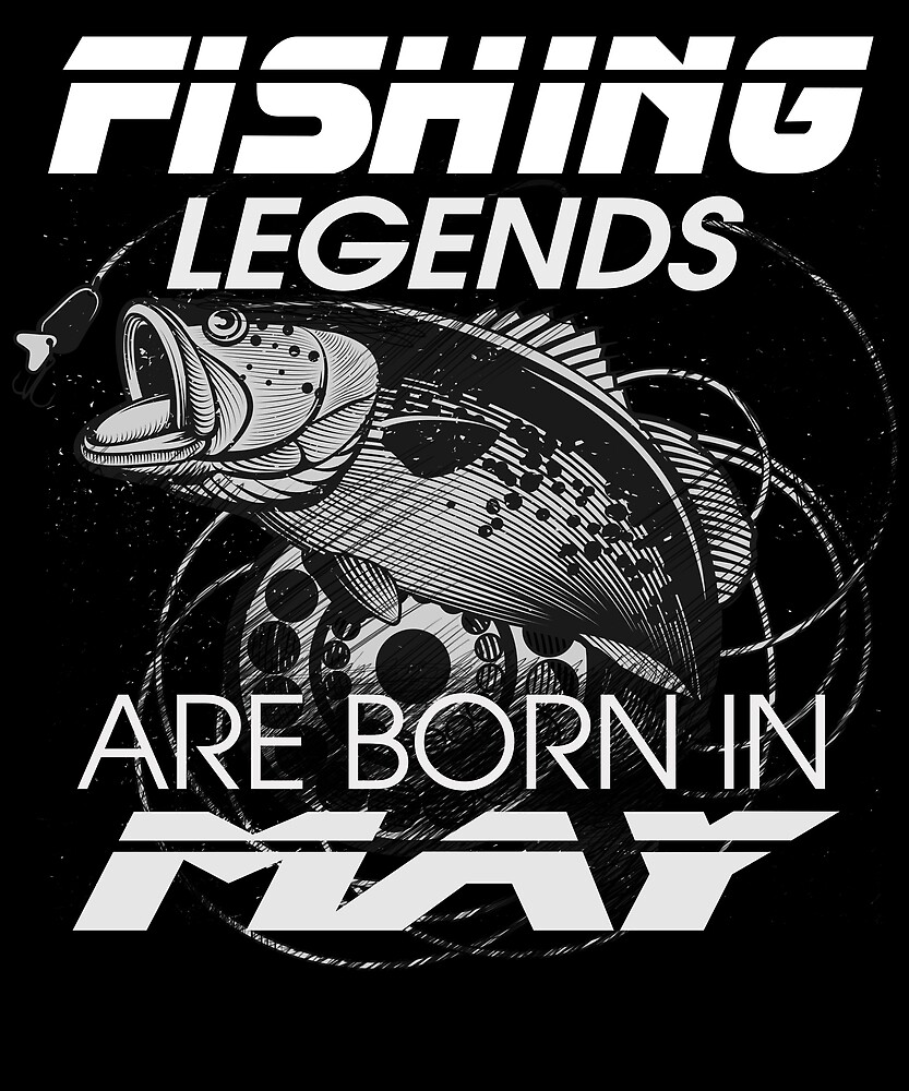 Fishing Legends Are Born In May Awesome Tee Shirt for Men by sondinh