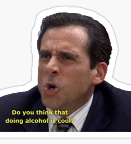 Do you think that doing alcohol is cool??? Sticker