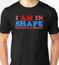 I am in Shape T-Shirt