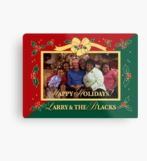 Happy Holidays From Larry and The Blacks Metal Print