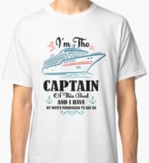I'm The Captain Of This Boat Shirt, Pirate Shirt, Boat Shirt Classic T-Shirt