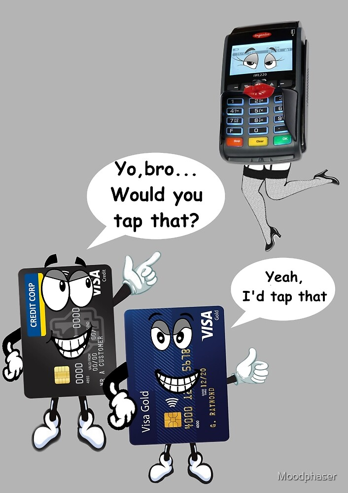 I'd Tap That!!! by Moodphaser