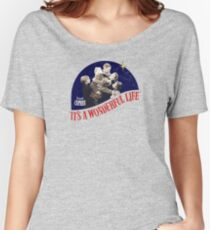 It's a wonderful life Women's Relaxed Fit T-Shirt