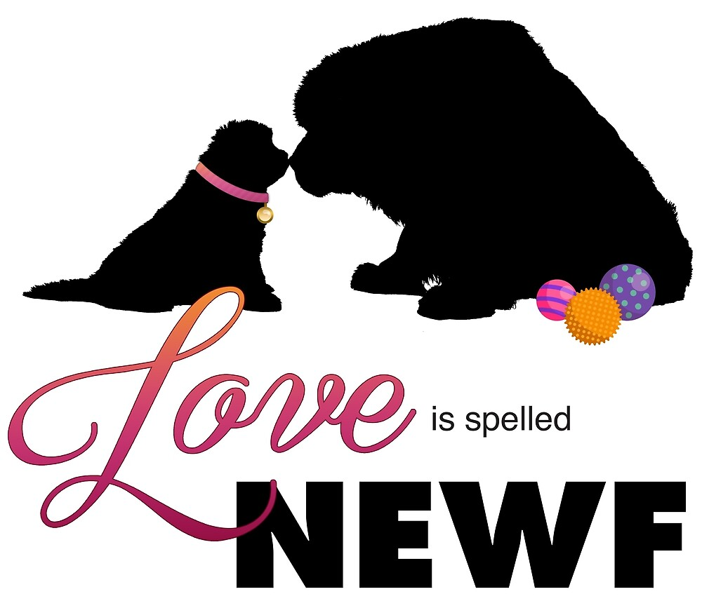 Love is spelled NEWF by Christine Mullis