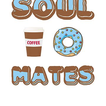 Soul Mates Coffee and Donut T-Shirt by PinkDesigns