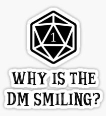 Why Is The DM Smiling? Dungeons & Dragons Sticker
