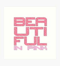 Beautiful In Pink Collection Art Print