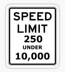 Speed limit 250 under 10,000 sign. Sticker