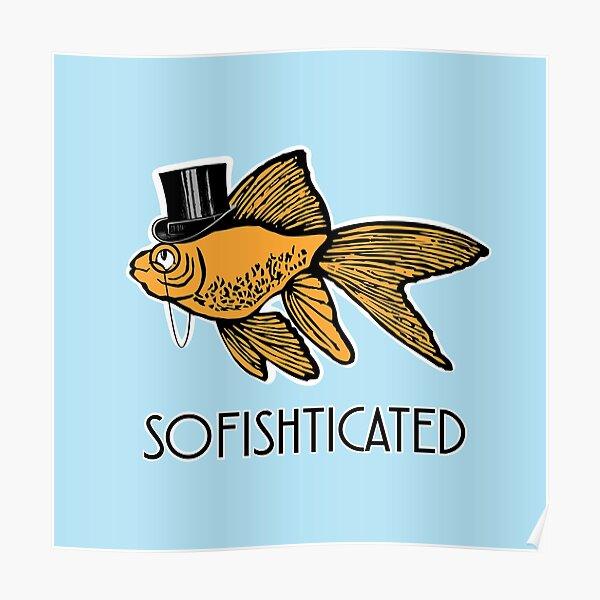 Sofishticated Goldfish Poster