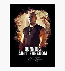 Running Ain`t Freedom - DOM TORETTO Photographic Print