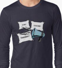 Sine!Cosine!Tangent! Long Sleeve T-Shirt