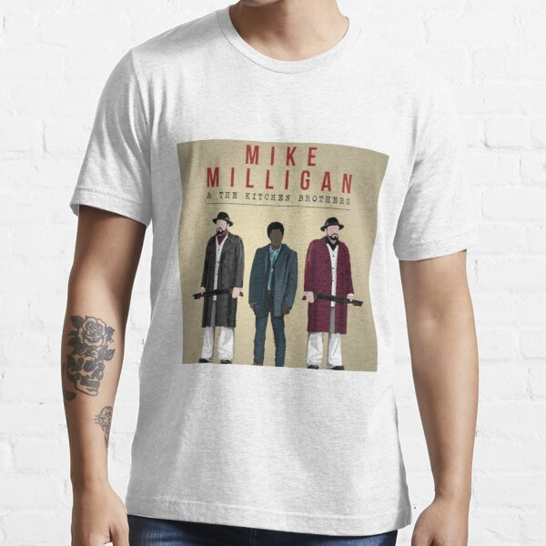 Mike Milligan and The Kitchen Brothers Essential T-Shirt