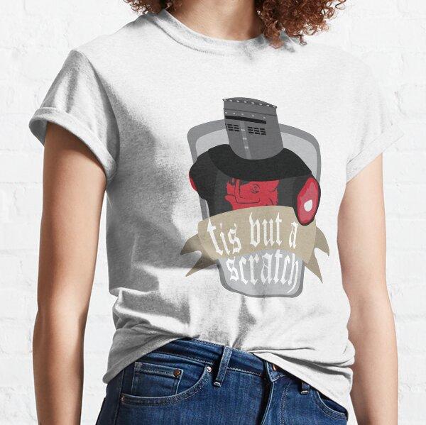 Tis but a scratch Classic T-Shirt