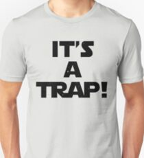It's A Trap! T-Shirt