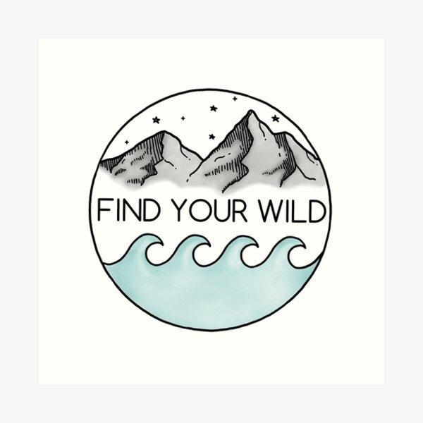Finde deine Wildnis Kunstdruck