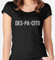 Despacito - shirt phone and ipad case Women's Fitted Scoop T-Shirt