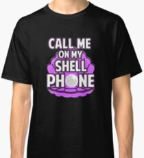Call Me On My Shell Phone Classic T-Shirt