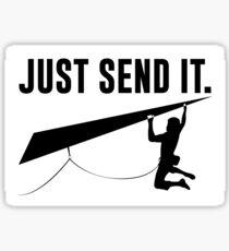 Just Send It Sticker
