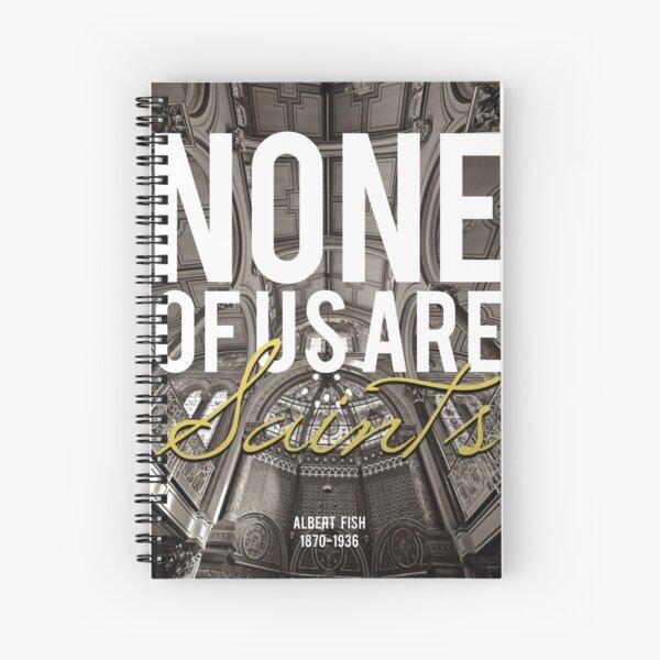 Albert Fish inspirational quote Spiral Notebook