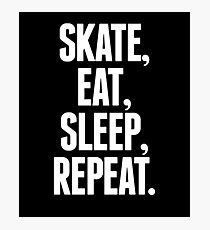 Skate Eat Sleep Repeat - Roll Skateboarding Extreme Tricks Sports Skateboard Skate Skate is Life Photographic Print