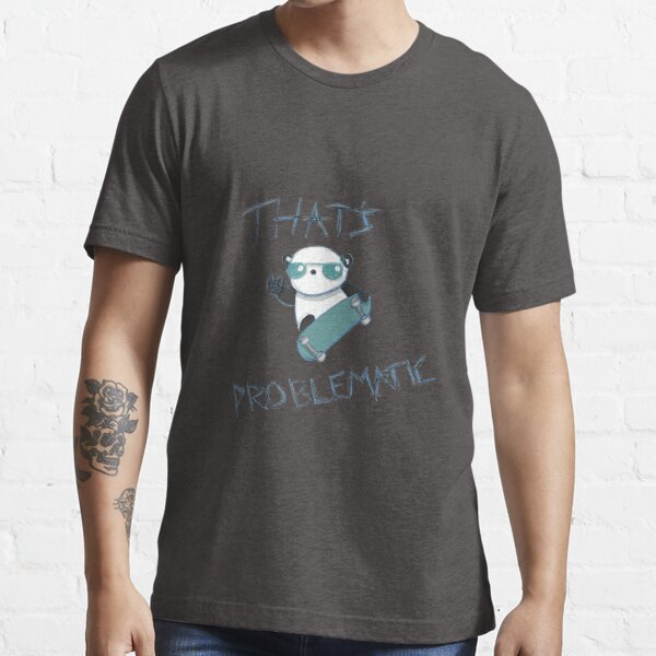 Problematic Panda Essential T-Shirt