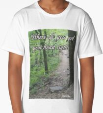 Where Do You Get Your Head Right Hiking Long T-Shirt