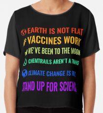 Die Erde ist nicht flach! Impfstoffe arbeiten! Wir waren auf dem Mond! Chemtrails sind keine Sache! Der Klimawandel ist real! Steh für die Wissenschaft ein! Chiffontop