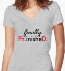 finally Ph.inisheD. Women's Fitted V-Neck T-Shirt