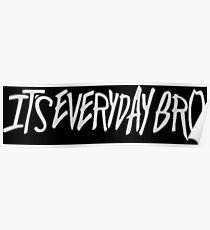 It's Everyday Bro ※ Official JP © Poster
