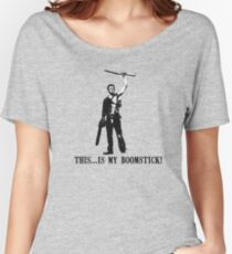 This...is my Boomstick! (Ash - Army of Darkness) Women's Relaxed Fit T-Shirt