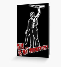 Ash - Evil Dead/Army of Darkness - Boomstick (Updated) Greeting Card