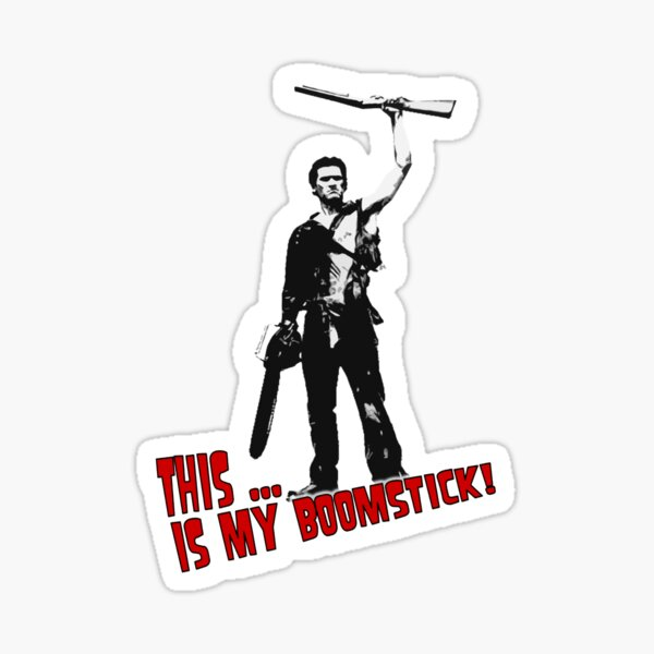 Ash - Evil Dead/Army of Darkness - Boomstick (Updated) Sticker