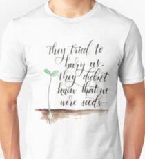 We were seeds T-Shirt