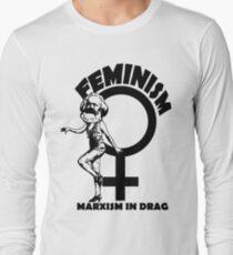 FEMINISM - MARXISM IN DRAG Long Sleeve T-Shirt