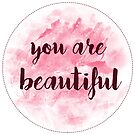 You Are Beautiful sticker design | pink watercolor  by Sam Palahnuk