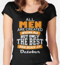 All Men are Created Equal but Only The Best are Born in October Women's Fitted Scoop T-Shirt