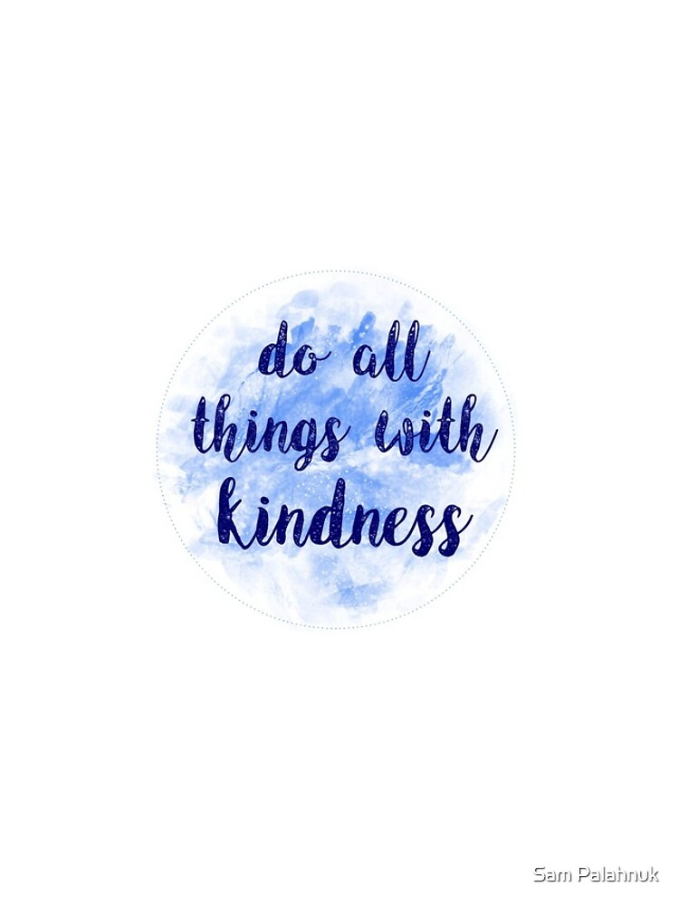 Do all things with kindness sticker | blue watercolor design by sampalahnukart