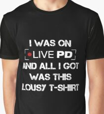 Live PD Lousy Tee Graphic T-Shirt