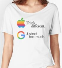 think different, just not too much (google #googlemanifesto) Women's Relaxed Fit T-Shirt